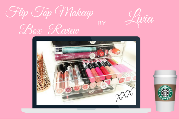 Flip Top Makeup Box Review by Livia